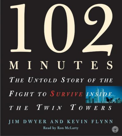 102 Minutes: The Untold Story Of The Fight To Survive Inside The Twin Towers 102 Minutes