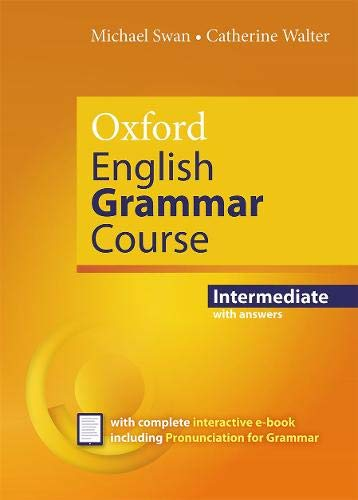 Oxford English Grammar Course: Intermediate: with Key includes e ...