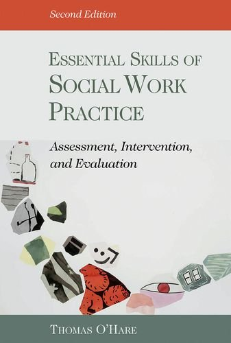 Essential Skills of Social Work Practice: Assessment, Intervention, and Evaluation