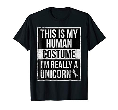 This Is My Human Costume I'm Really A Unicorn T-Shirt -