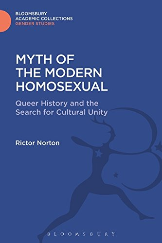 Myth of the Modern Homosexual: Queer History and the Search for Cultural Unity (Gender Studies: Bloomsbury Academic Collections)