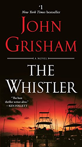 The Whistler: A Novel (John Grisham's Best Novels)
