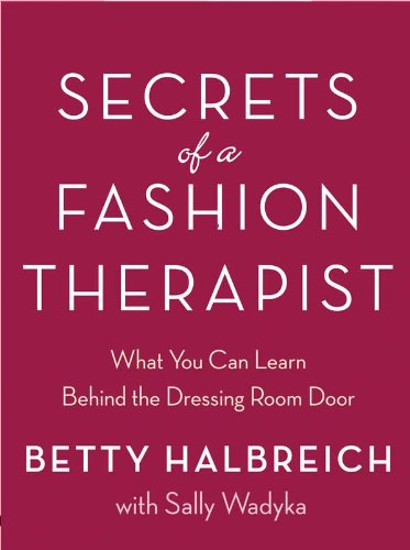 (Secrets of a Fashion Therapist: What You Can Learn Behind the Dressing Room Door)