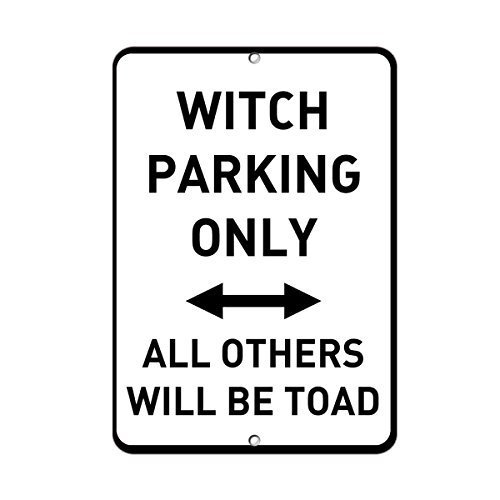 (Leiacikl22 Aluminum Metal Sign Witch Parking Only All Other Will Be Toad Parking Sign Aluminum Metal Sign 12 in x 18 in)