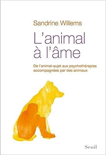 Lanimal a lame - de lanimal-sujet aux psychotherapies accompagnees par des animaux: Amazon.es: Sandrine Willems: Libros en idiomas extranjeros