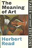 The Meaning of Art, Herbert E. Read, 0571096581