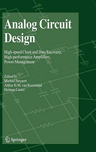 Analog Circuit Design: High-speed Clock and Data Recovery, High-performance Amplifiers, Power Management (Clock Data Recovery)