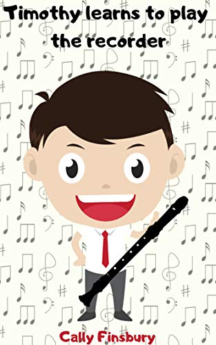 Timothy learns to play the recorder: Never give up (Growth mindset and Grit)