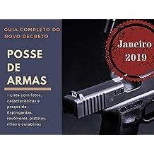 Guia completo do decreto para Posse de Armas de fogo, são Fotos e características precisas de Pistolas, revólveres, espingardas, rifles e carabinas com preços atualizados. (Portuguese Edition)