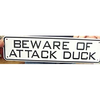 JellyBeadZ Sells ....Land and Sea Plastic Signs - Beware of Attack DUCK - 4 Mounting Screws Included) … …