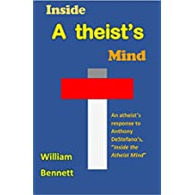 """Inside A theist's Mind: An atheist's response to Anthony DeStefano's """"Inside the Atheist Mind"""""""