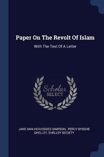 Paper On The Revolt Of Islam: With The Text Of A Letter pdf epub