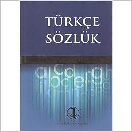 Turkish Dictionary: Volume 1 - A-J, Volume 2 K-Z (Türk Dil Kurumu yay¸nlar¸)