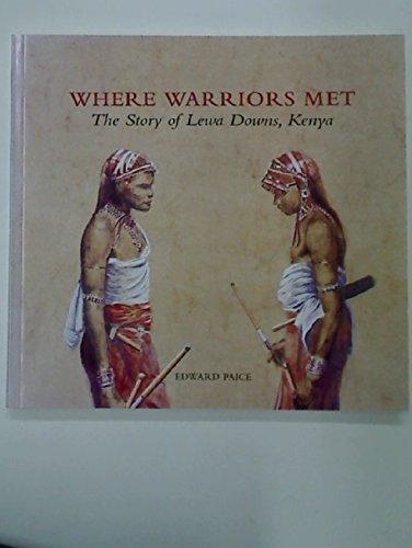 Where Warriors Met: Story of Lewa Downs, Kenya