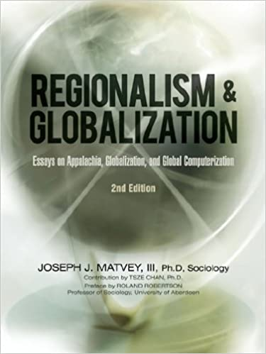 Example Of Thesis Statement For Argumentative Essay Regionalism And Globalization Essays On Appalachia Globalization And  Global Computerization Nd Edition 5 Paragraph Essay Topics For High School also First Day Of High School Essay Amazoncom Regionalism And Globalization Essays On Appalachia  Essay About Learning English Language