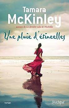 Une pluie d'étincelles (French Edition) by [McKinley, Tamara, Momont, Danièle]