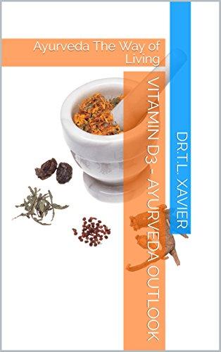 Vitamin D3 - Ayurveda Outlook: Ayurveda The Way of Living