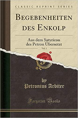 Satyricon - Begebenheiten des Enkolp (German Edition)