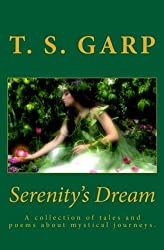 Serenity's Dream: A collection of tales and poems about mystical journeys.