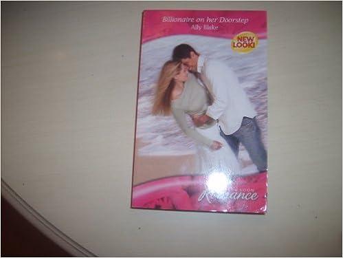 Book Billionaire on her Doorstep (Mills & Boon Romance) by Ally Blake (2007-06-01)