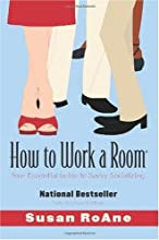 How to Work a Room, Revised Edition: Your Essential Guide to Savvy Socializing