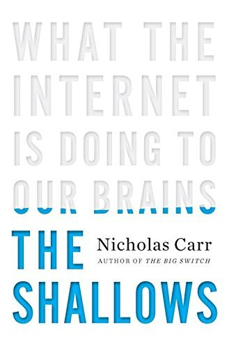 [Nicholas Carr] The Shallows: What The Internet is Doing to Our Brains [Hardcover]