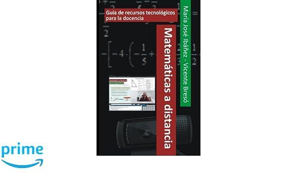 Matemáticas a distancia: Guía de recursos tecnológicos para ...