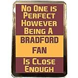 Bradford City F.C - No One is Perfect Fridge Magnet