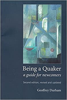 Being a Quaker: a guide for newcomers