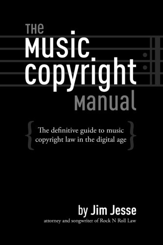 The Music Copyright Manual: The Definitive Guide to Music Copyright Law in the Digital Age by CreateSpace Independent Publishing Platform