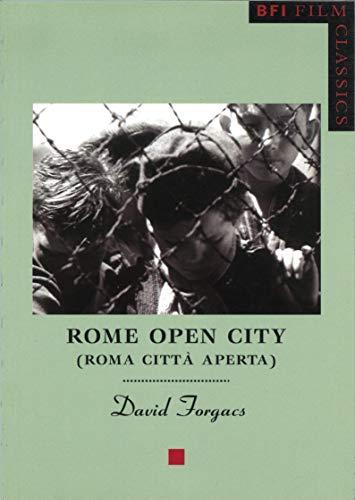 Rome Open City: Roma citta aperta (BFI Film Classics)