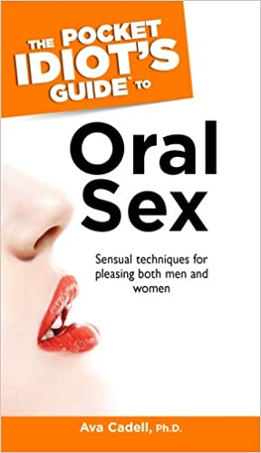 Idiots guide to oral sex