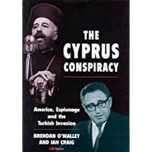 THE CYPRUS CONSPIRACY: America, Espionage and the Turkish Invasio: America, Espionage And The Turkish Invasion