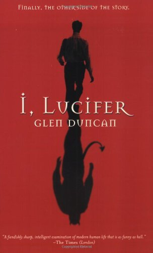 By Glen Duncan - I, Lucifer: Finally, the Other Side of the Story (3.3.2003) ebook
