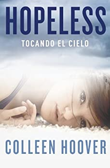 Hopeless: Tocando el cielo (Spanish Edition) by [Hoover, Colleen]