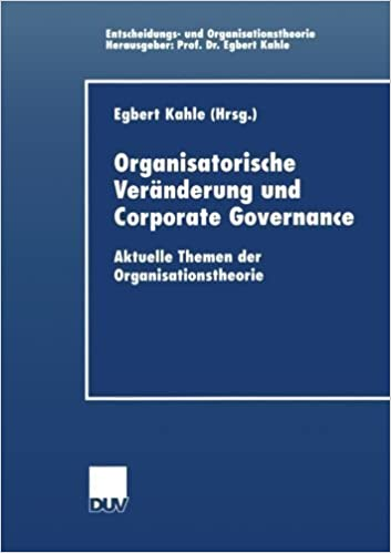 Book Organisatorische Ver????nderung und Corporate Governance: Aktuelle Themen der Organisationstheorie (Entscheidungs- und Organisationstheorie) (German Edition) (2002-01-01)