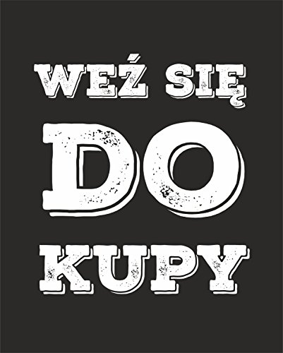 Polish Saying Get Shit Done Proverb Quote POSTER A3 Print Poland Home Decor Products House Decorations Decal Hanging UNFRAMED Gifts