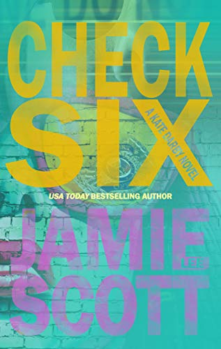 (Check Six: Kate Darby (Book 3) (Kate Darby Crime Novel))