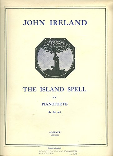 The Island Spell for Pianoforte (Decorations, No. 1)