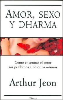 Book Amor, Sexo y Dharma (Millenium) (Spanish Edition) by Arthur Jeon (2006-10-01)