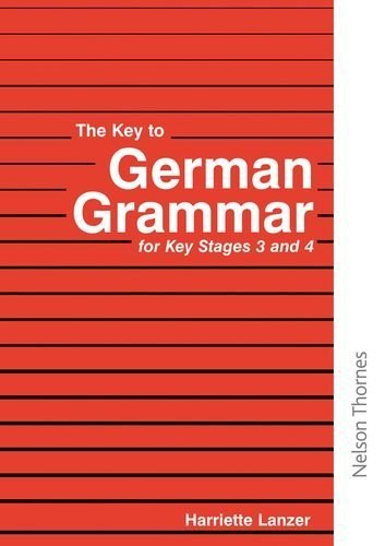 The Key to German Grammar for Key Stages 3 and 4 (Key to Grammar) by Lanzer, Harriette (1995) Paperback