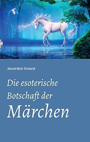 Download Die esoterische Botschaft der Märchen (German Edition) ebook