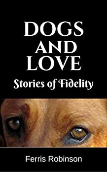 Dogs Love Fidelity humorous heart warming ebook product image