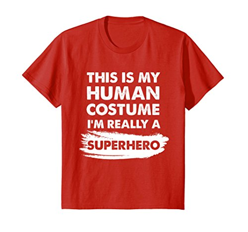Kids This Is My Human Costume I'm Really a Superhero Shirt 6 Red