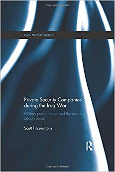 Book Private Security Companies during the Iraq War (Cass Military Studies)