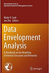 Data Envelopment Analysis: A Handbook of Modeling Internal Structure and Network (International Series in Operations Research & Management Science)