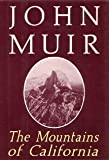 The Mountains of California, John Muir, 0880292679
