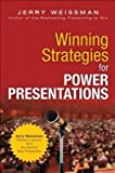 img - for [(Winning Strategies for Power Presentations: Jerry Weissman Delivers Lessons from the World's Best Presenters )] [Author: Jerry Weissman] [Dec-2012] book / textbook / text book