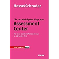 Hesse/Schrader: EXAKT - Die 100 wichtigsten Tipps zum Assessment Center