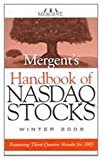 Mergent's Handbook of Nasdaq Stocks Winter 2006 : Featuring Third--Quarter Results for 2005, Mergent Inc. Staff, Mergent, 0471739766